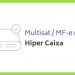 Multisat / MF-e no Hiper Caixa